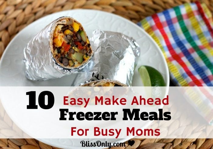 Easy Make Ahead Freezer Meals For Busy Moms