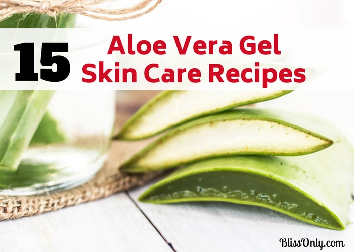 15 Best Aloe Vera Gel Skin Care Recipes (Beyond Easy)