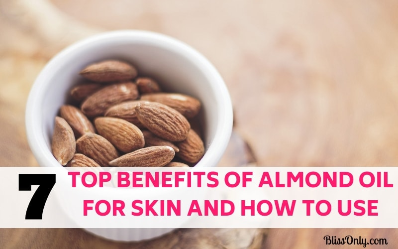 Top 7 Benefits Of Almond Oil For Skin And How To Use