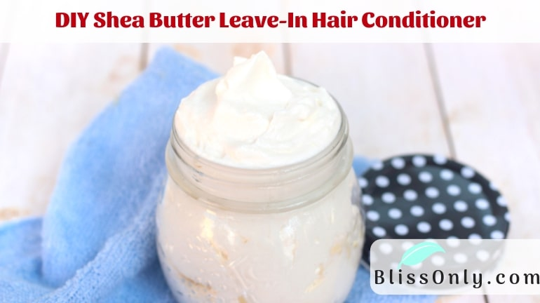 DIY Shea Butter Leave-In Hair Conditioner