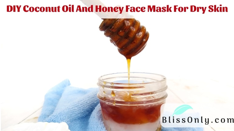 DIY Coconut Oil And Honey Face Mask For Dry Skin