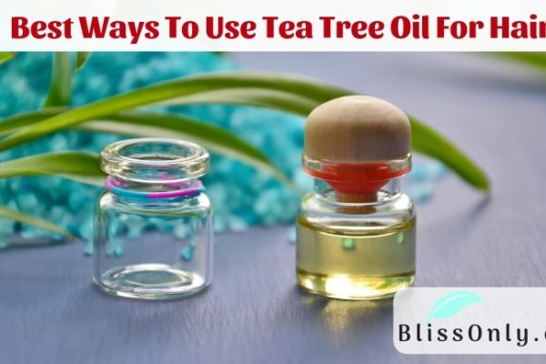 5 Best Ways To Use Tea Tree Oil For Hair