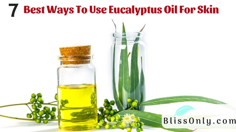 7 Best Ways To Use Eucalyptus Oil For Skin