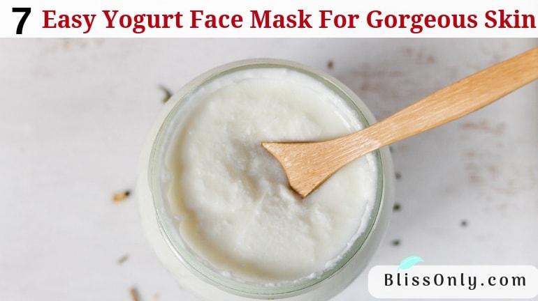 7 Easy Yogurt Face Mask For Gorgeous Skin
