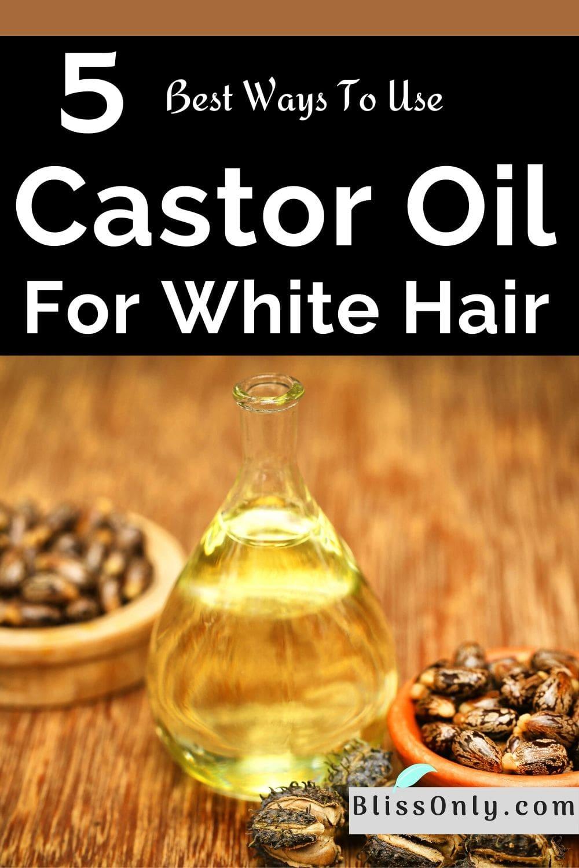 castor oil for white hair