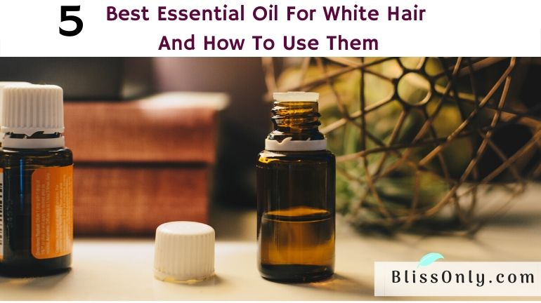essential oil for white hair